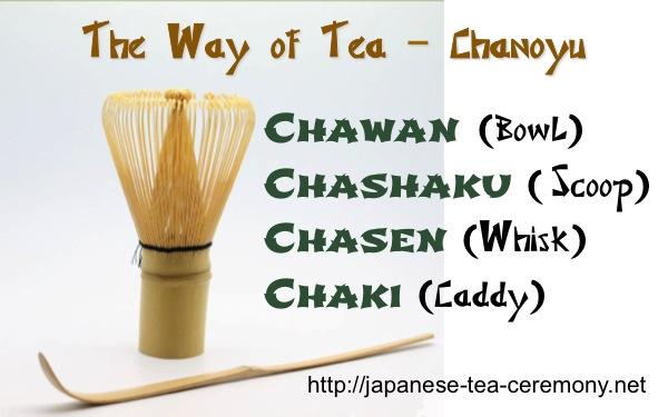 Chawan, Chashaku, Chasen, Chaki