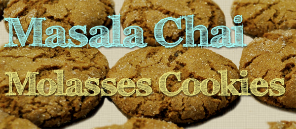 Masala Chai Molasses Cookies